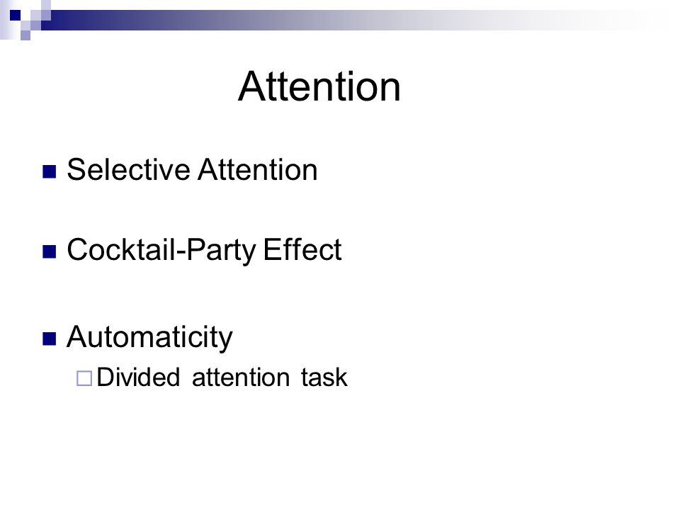 Attention Selective Attention Cocktail-Party Effect Automaticity