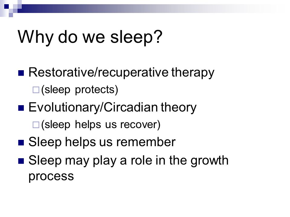 Why do we sleep Restorative/recuperative therapy