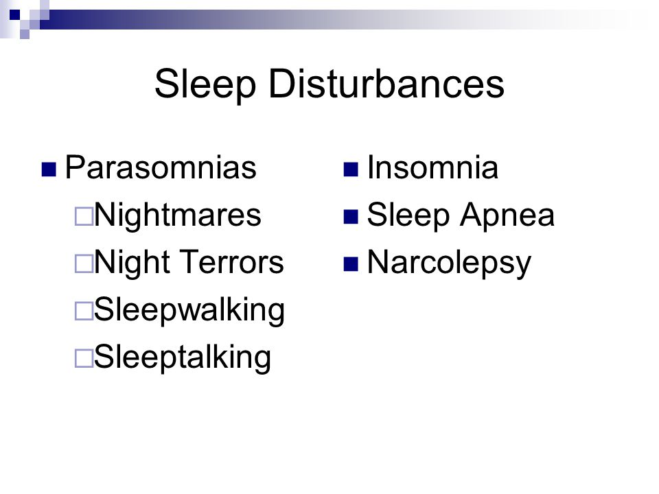 Sleep Disturbances Parasomnias Nightmares Night Terrors Sleepwalking