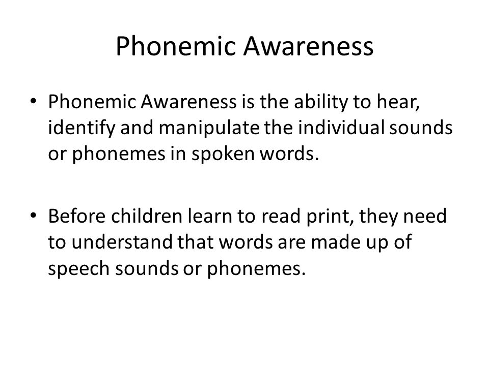 Phonemic Awareness Phonemic Awareness is the ability to hear, identify and manipulate the individual sounds or phonemes in spoken words.