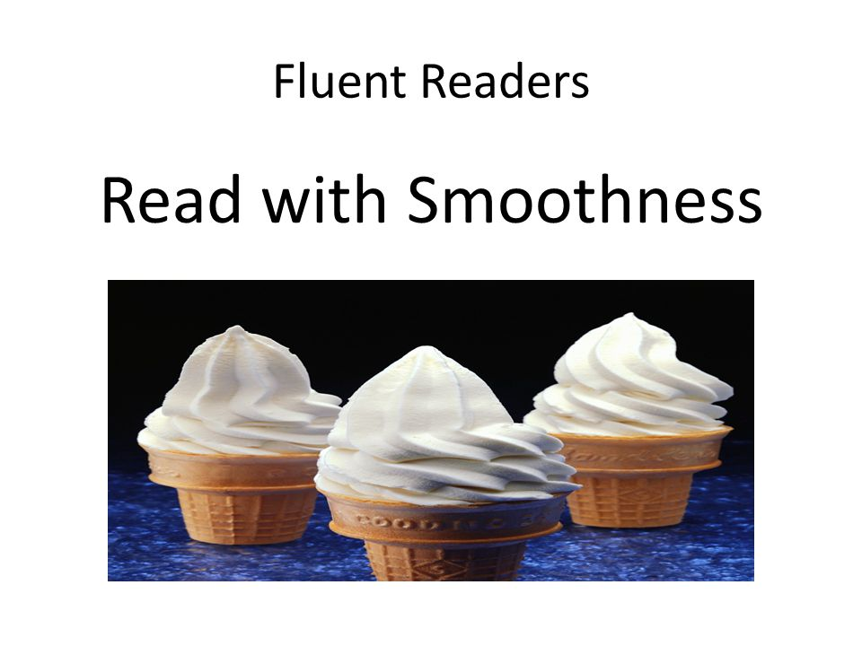 Fluent Readers Read with Smoothness