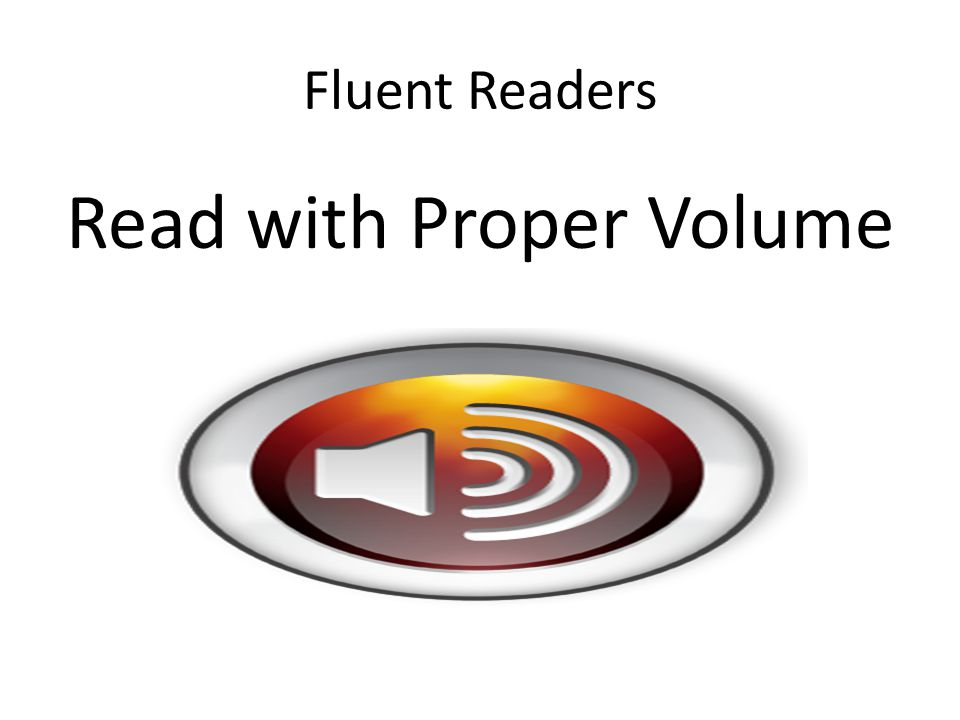 Read with Proper Volume