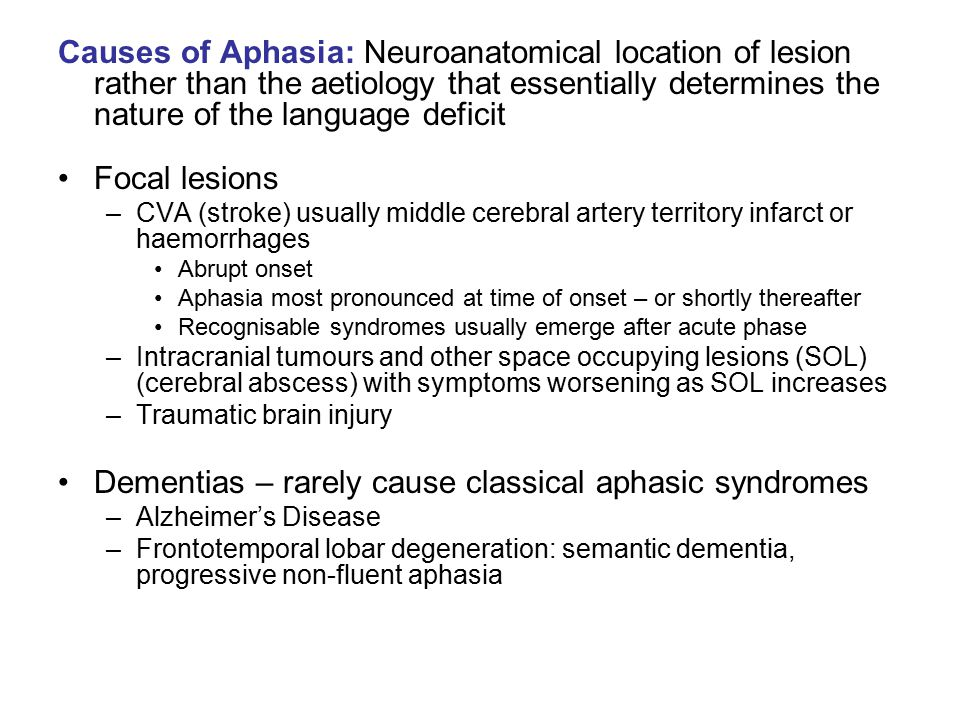 Dementias – rarely cause classical aphasic syndromes