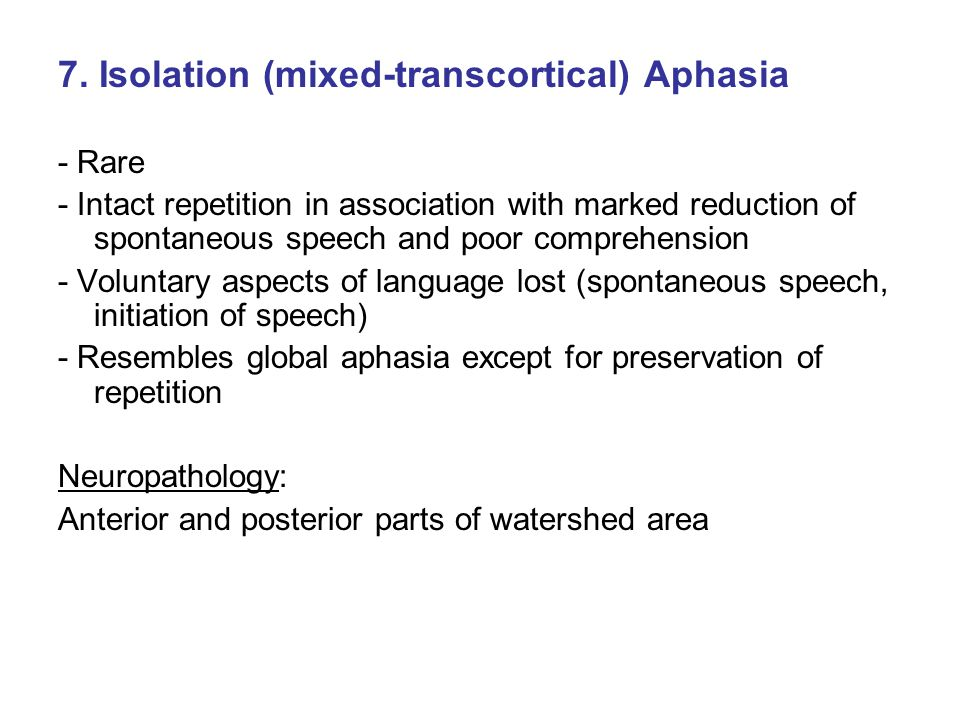 7. Isolation (mixed-transcortical) Aphasia
