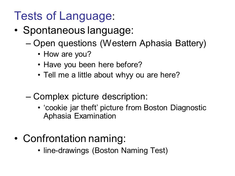 Tests of Language: Spontaneous language: Confrontation naming: