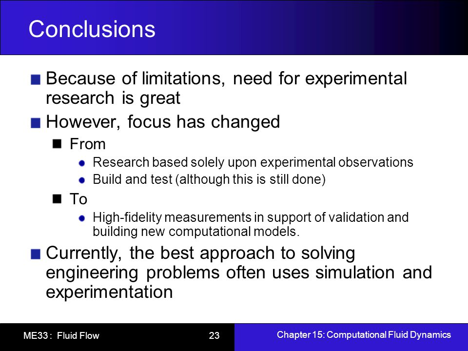 Conclusions Because of limitations, need for experimental research is great. However, focus has changed.