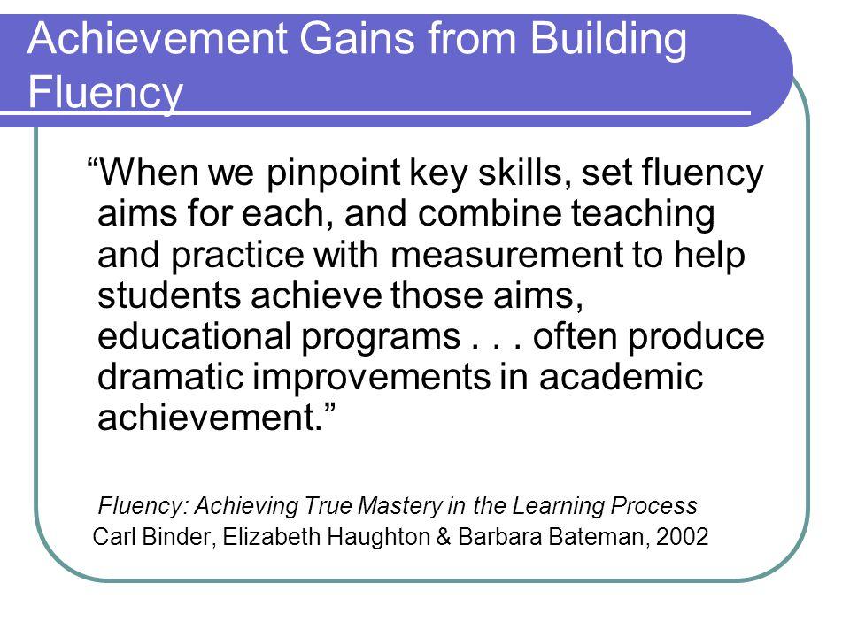 Achievement Gains from Building Fluency