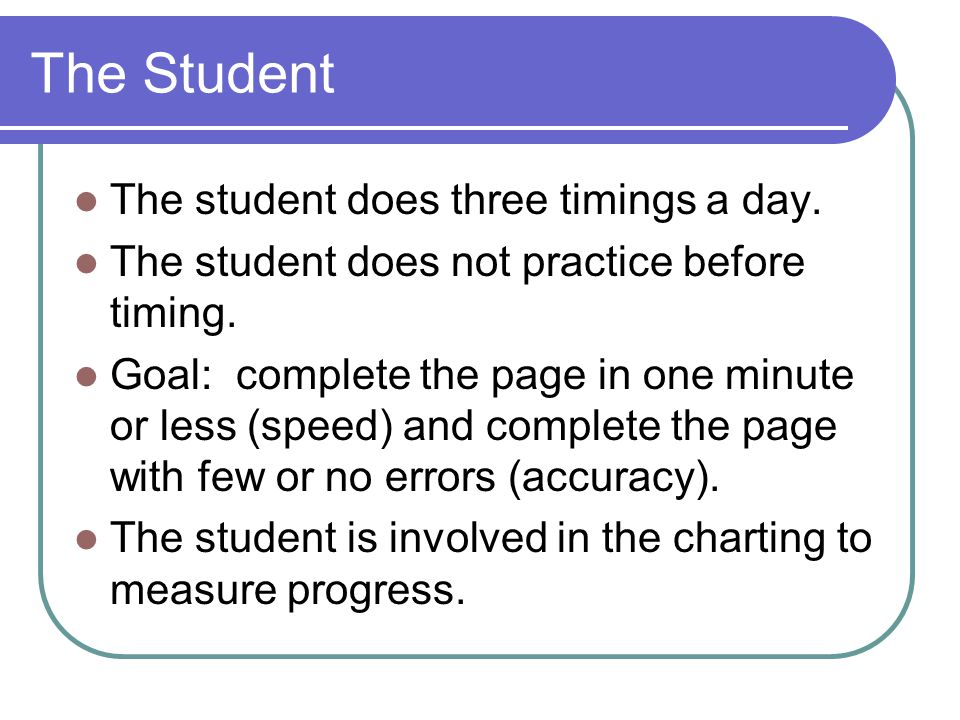 The Student The student does three timings a day.