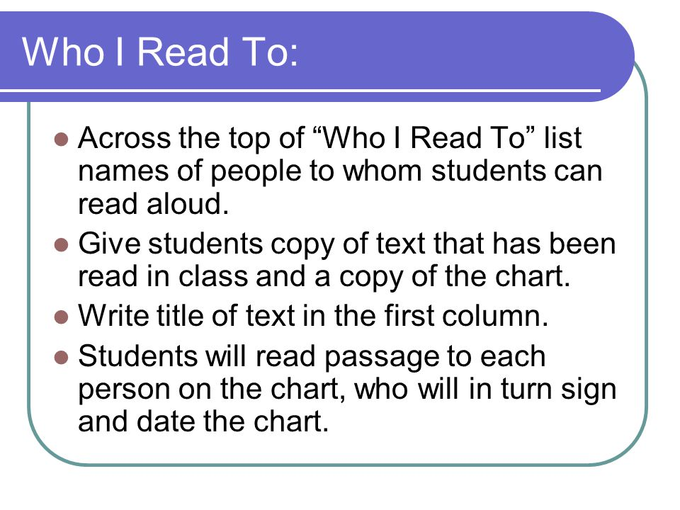 Who I Read To: Across the top of Who I Read To list names of people to whom students can read aloud.