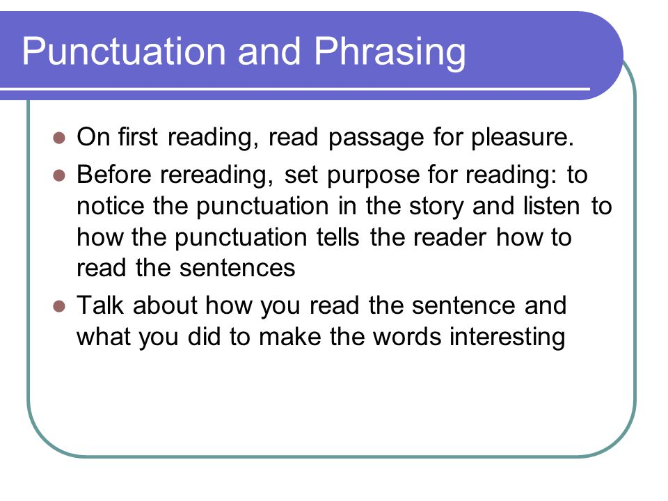 Punctuation and Phrasing