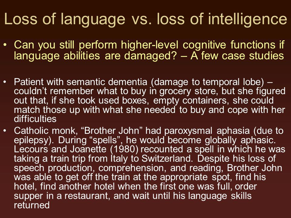 Loss of language vs. loss of intelligence