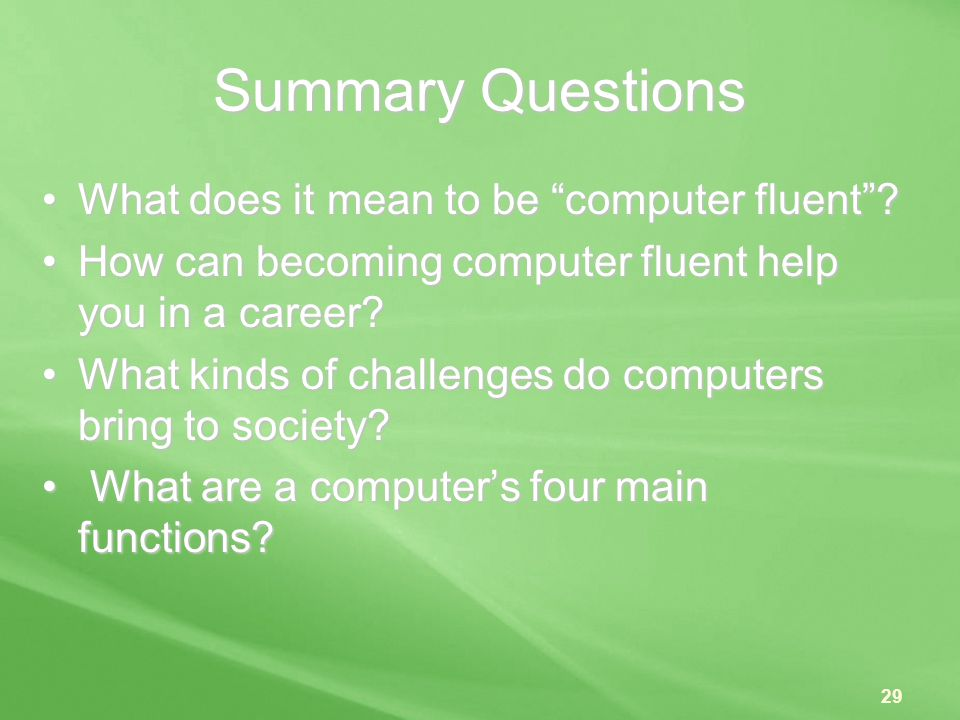 Summary Questions What does it mean to be computer fluent