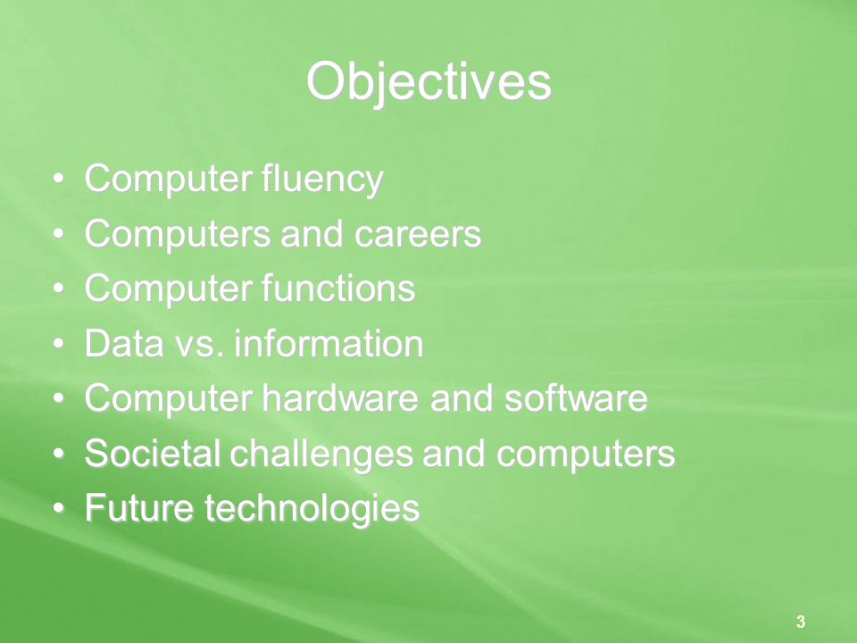 Objectives Computer fluency Computers and careers Computer functions