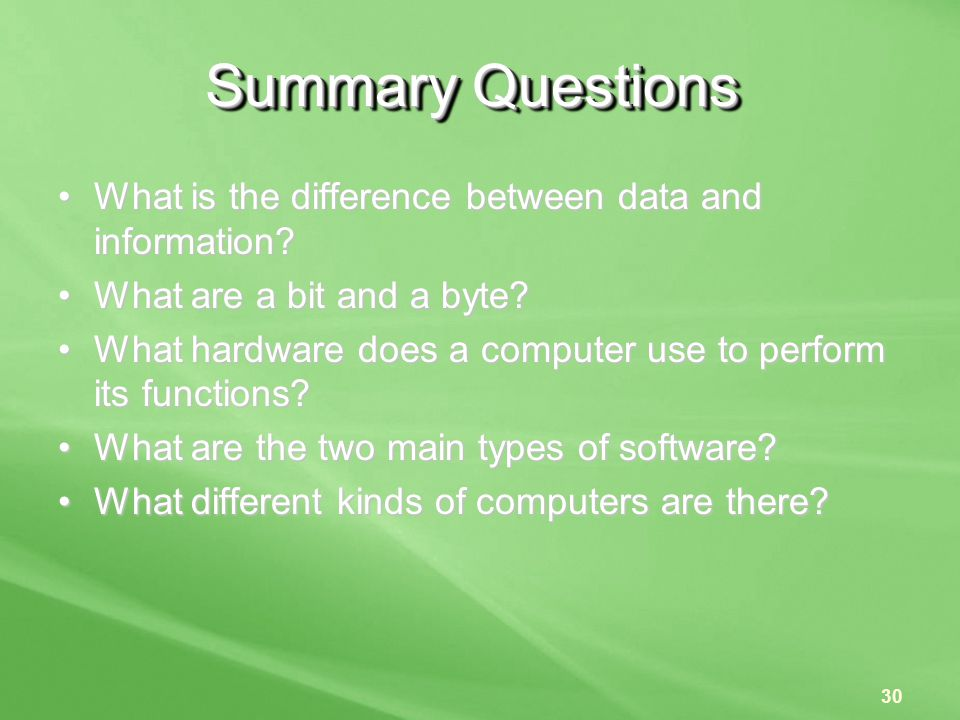 Summary Questions What is the difference between data and information