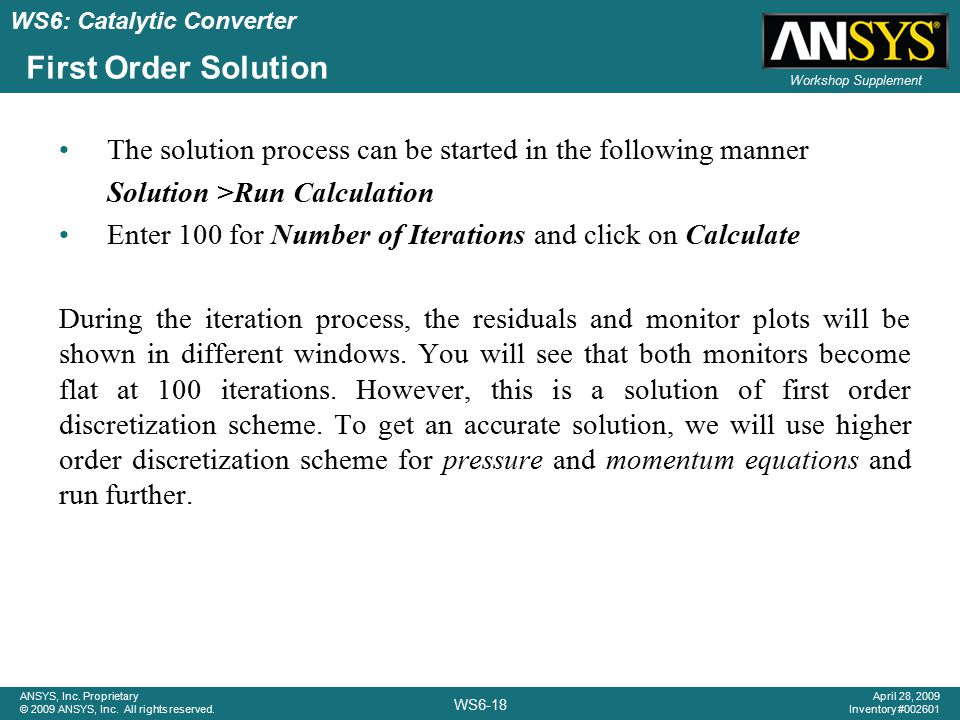 First Order Solution The solution process can be started in the following manner. Solution >Run Calculation.