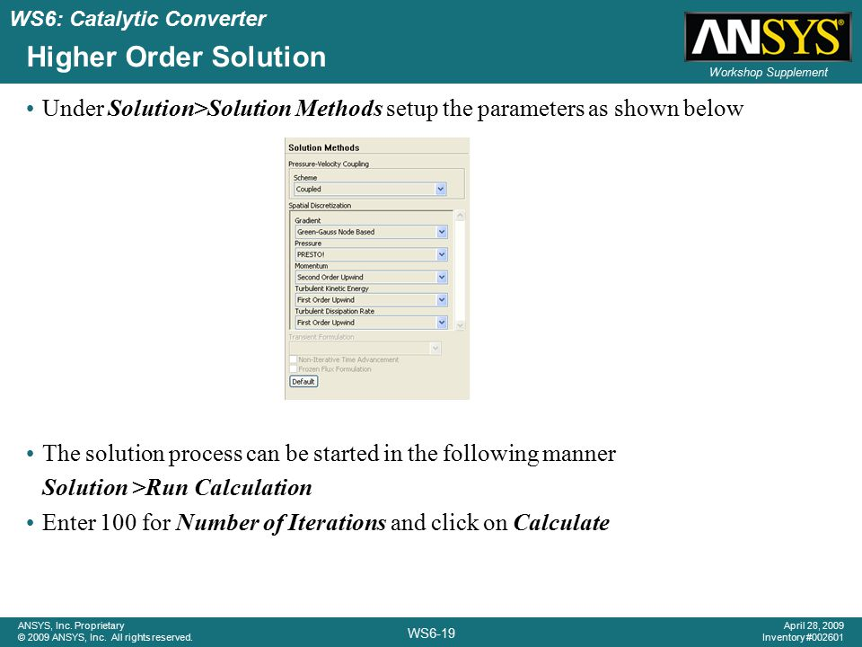 Higher Order Solution Under Solution>Solution Methods setup the parameters as shown below.