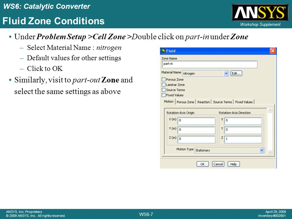 Fluid Zone Conditions Under Problem Setup >Cell Zone >Double click on part-in under Zone. Select Material Name : nitrogen.