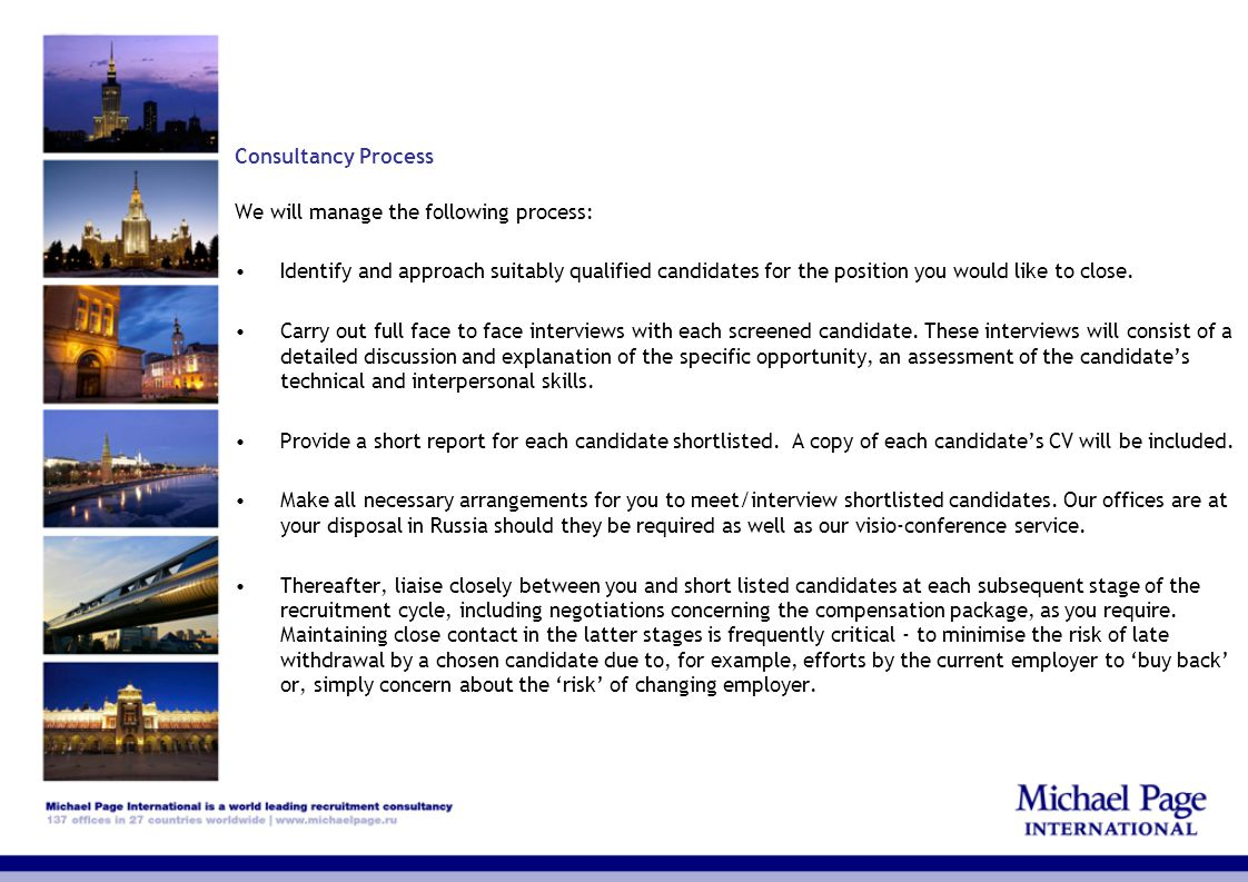 Consultancy Process We will manage the following process: