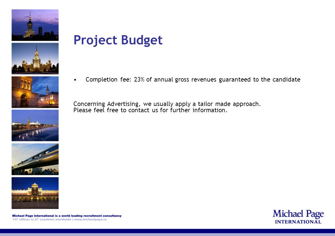 Project Budget Completion fee: 23% of annual gross revenues guaranteed to the candidate.