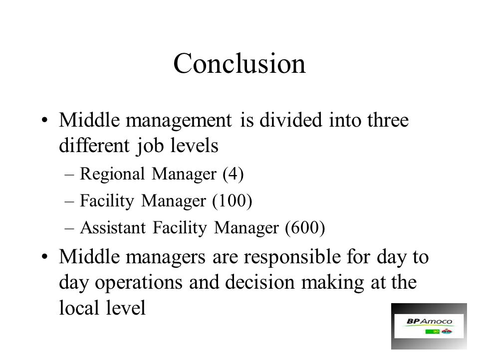Conclusion Middle management is divided into three different job levels. Regional Manager (4) Facility Manager (100)