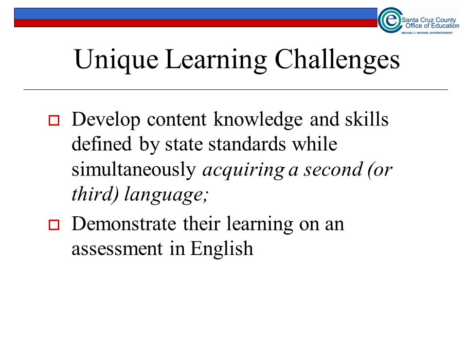 Unique Learning Challenges