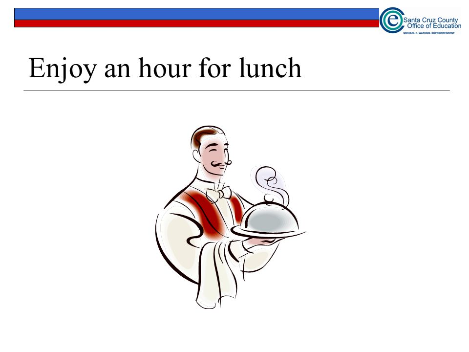 Enjoy an hour for lunch