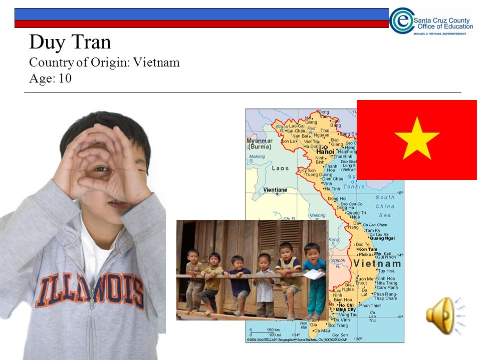 Duy Tran Country of Origin: Vietnam Age: 10