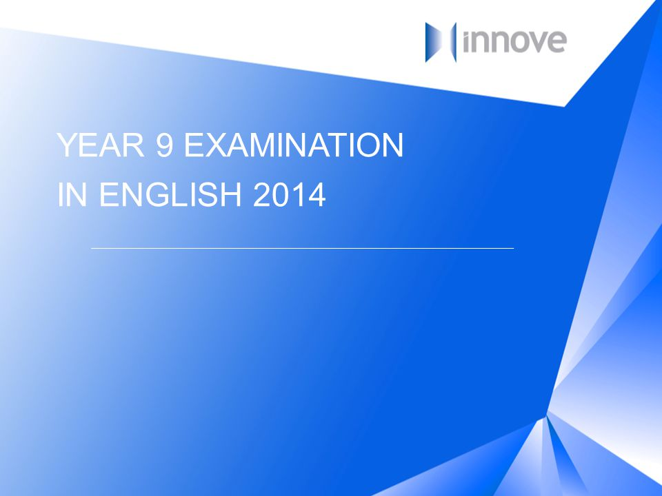 YEAR 9 EXAMINATION IN ENGLISH 2014