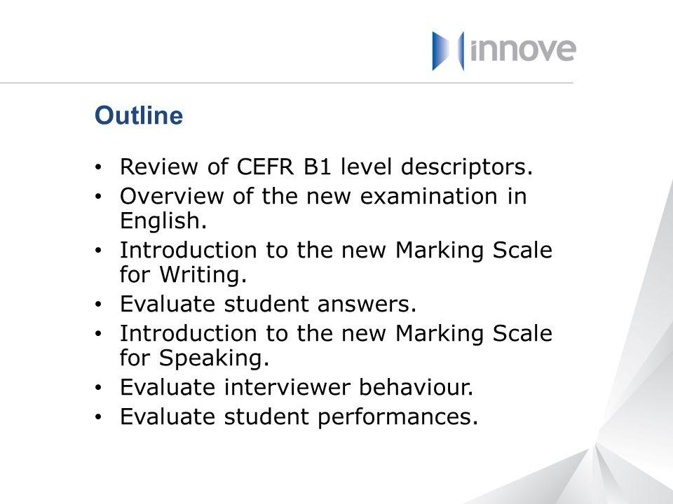 Outline Review of CEFR B1 level descriptors.