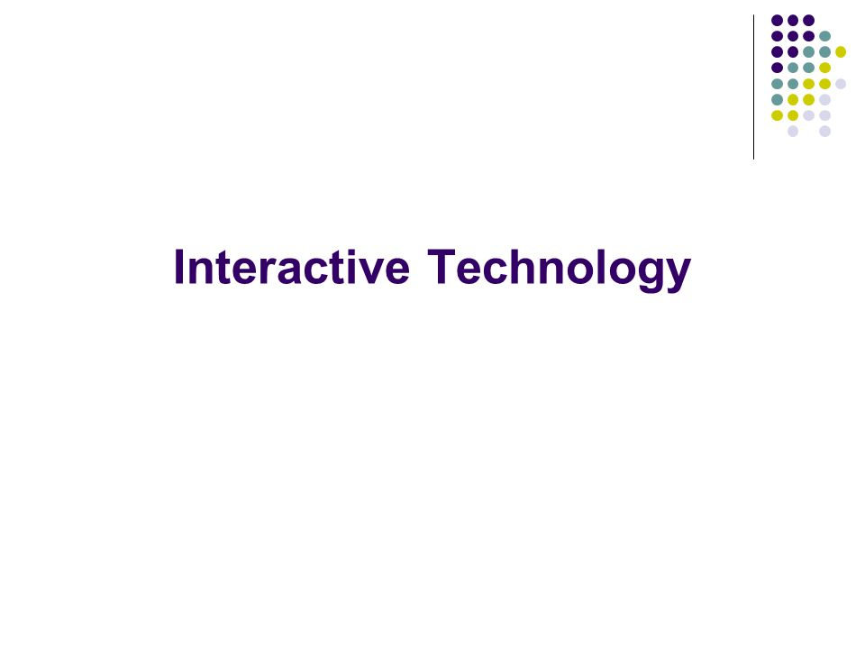 Interactive Technology