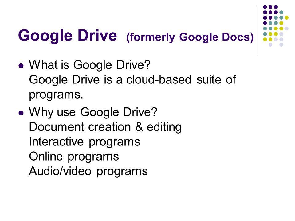 Google Drive (formerly Google Docs)