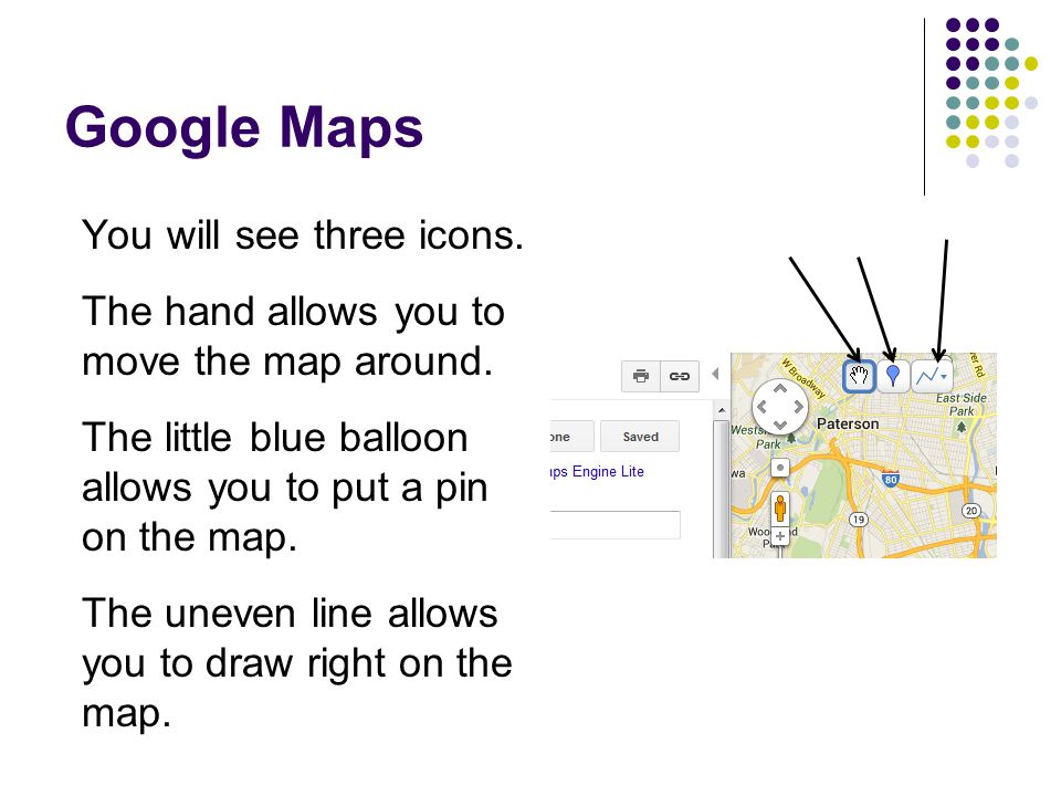 Google Maps You will see three icons.