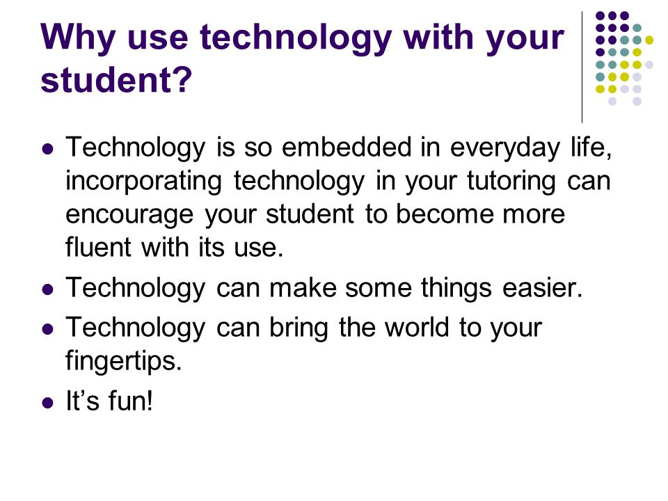 Why use technology with your student