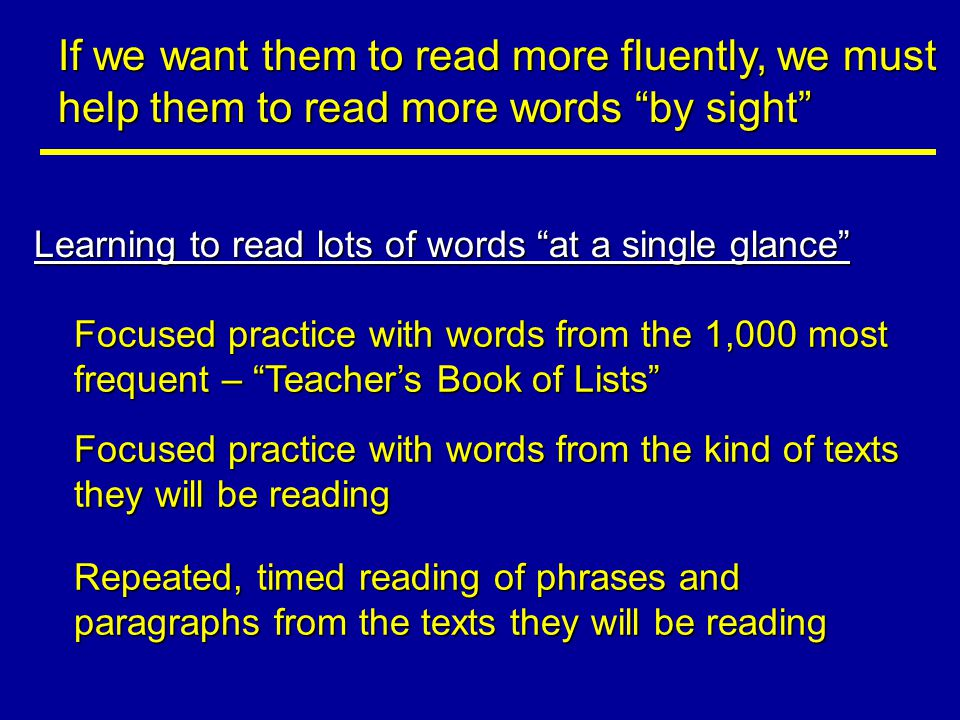 If we want them to read more fluently, we must help them to read more words by sight