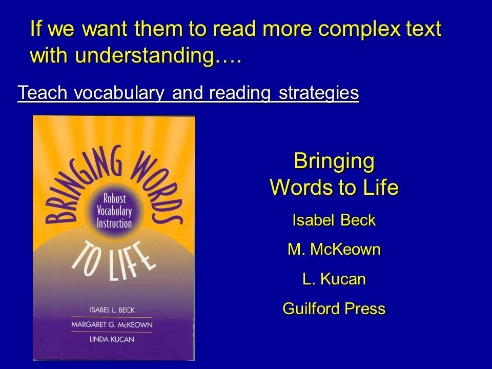 If we want them to read more complex text with understanding….
