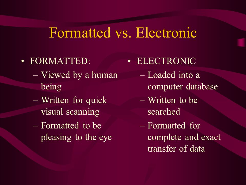 Formatted vs. Electronic