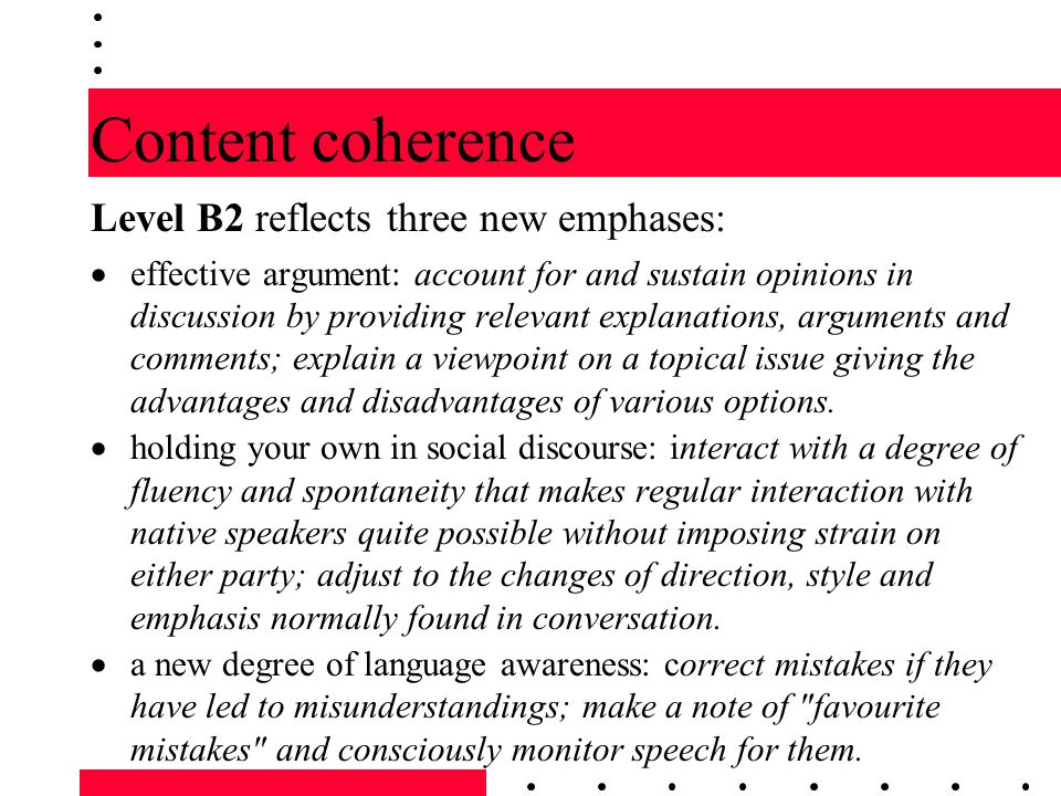 Content coherence Level B2 reflects three new emphases: