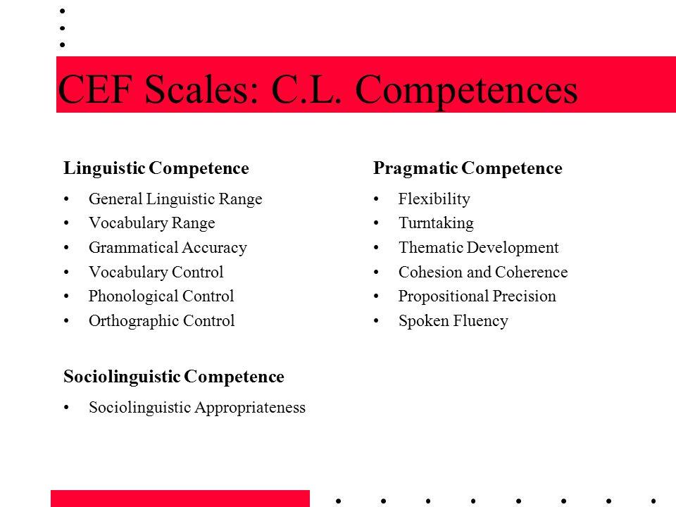 CEF Scales: C.L. Competences