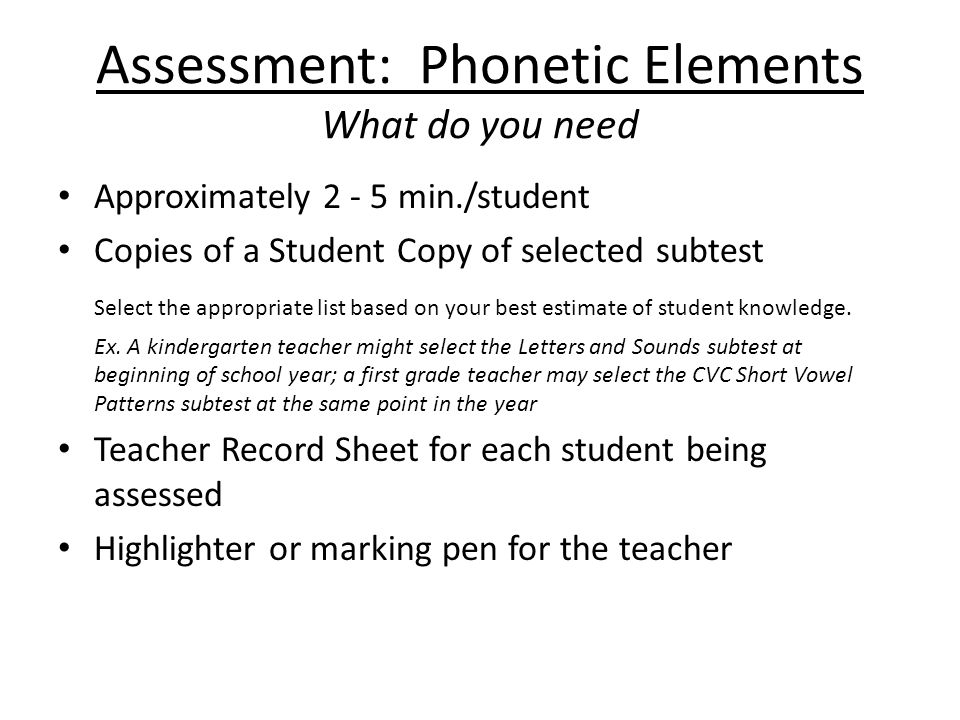 Assessment: Phonetic Elements What do you need