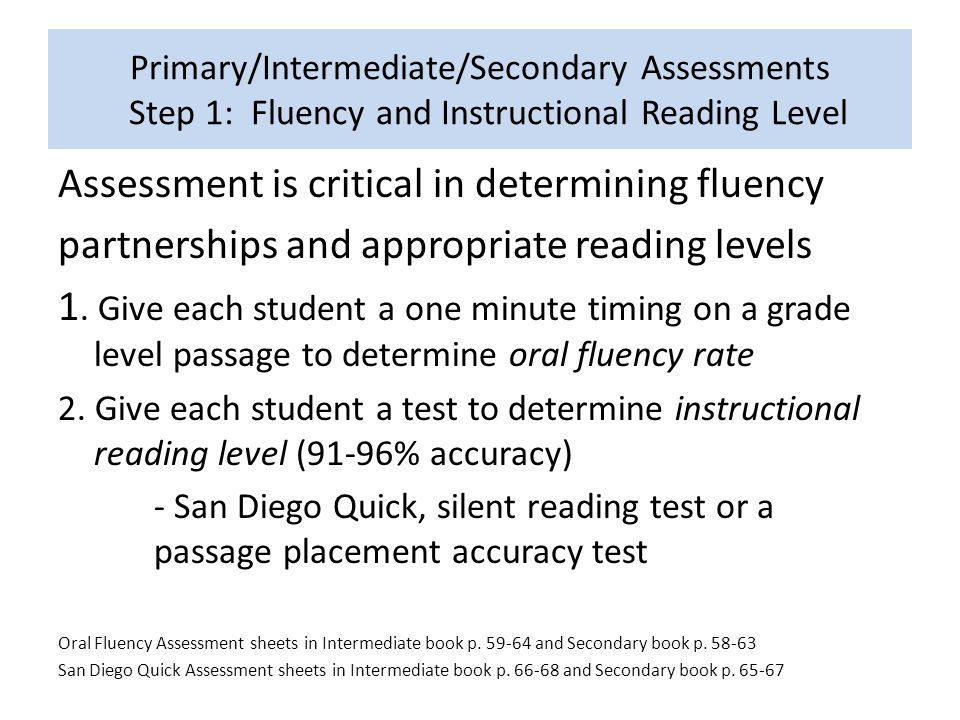 Assessment is critical in determining fluency