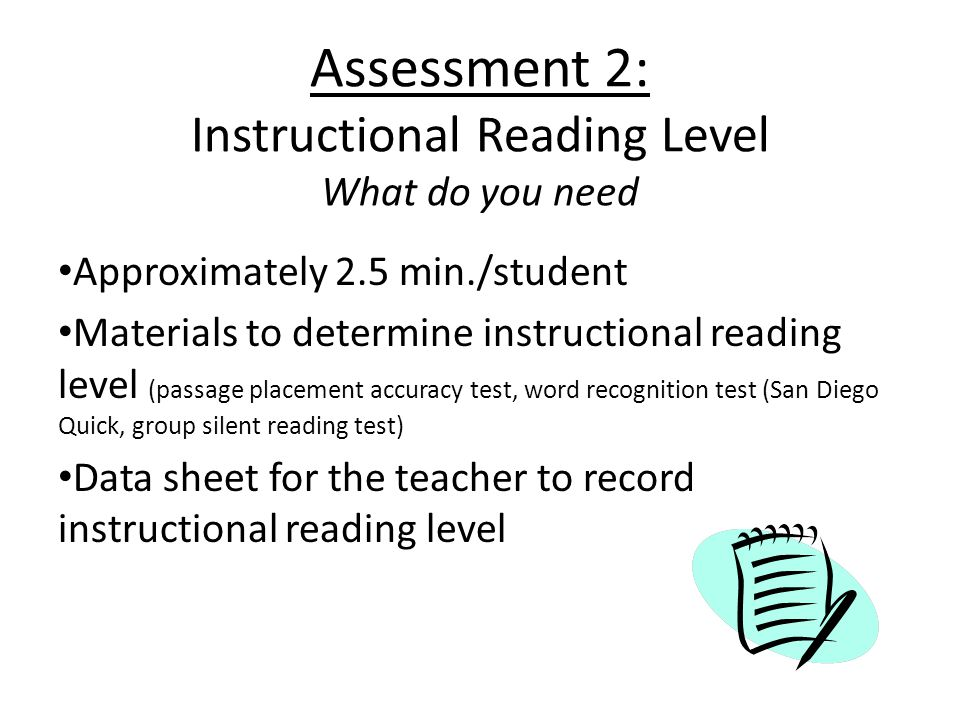 Assessment 2: Instructional Reading Level What do you need