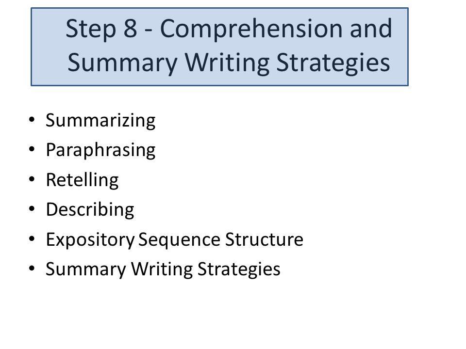Step 8 - Comprehension and Summary Writing Strategies