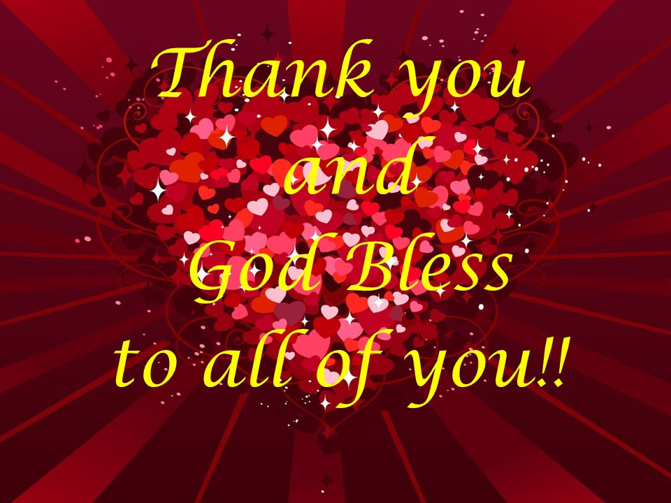 Thank you and God Bless to all of you!!