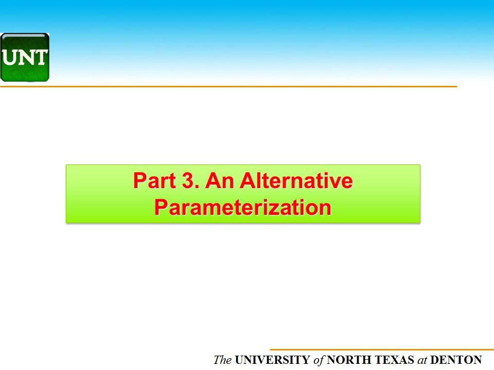 Part 3. An Alternative Parameterization