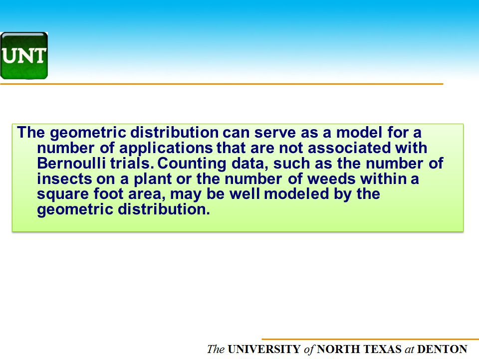The geometric distribution can serve as a model for a number of applications that are not associated with Bernoulli trials.