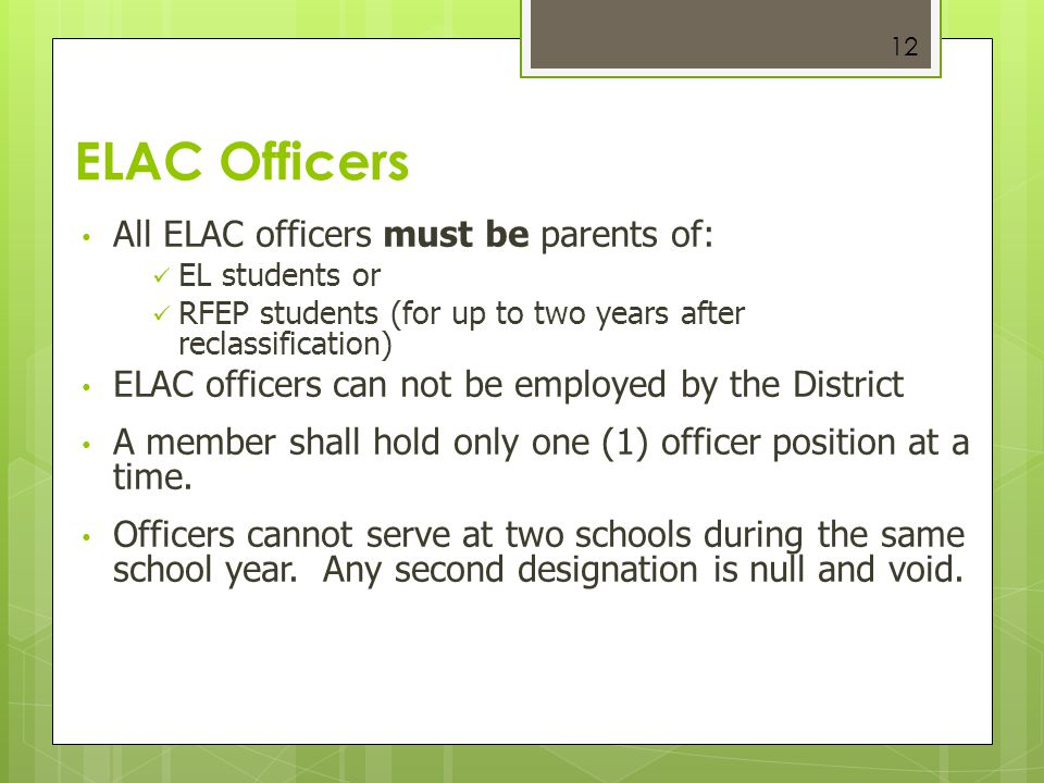 ELAC Officers All ELAC officers must be parents of:
