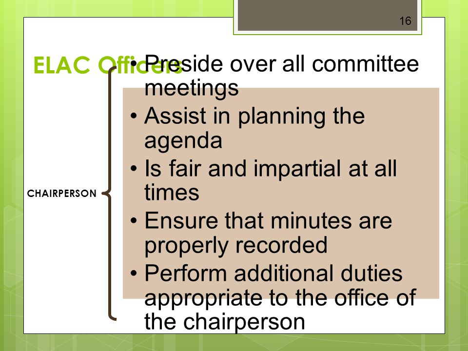 Preside over all committee meetings Assist in planning the agenda