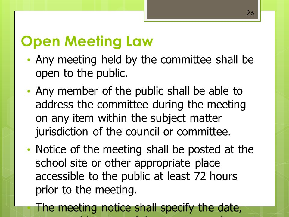 Open Meeting Law Any meeting held by the committee shall be open to the public.