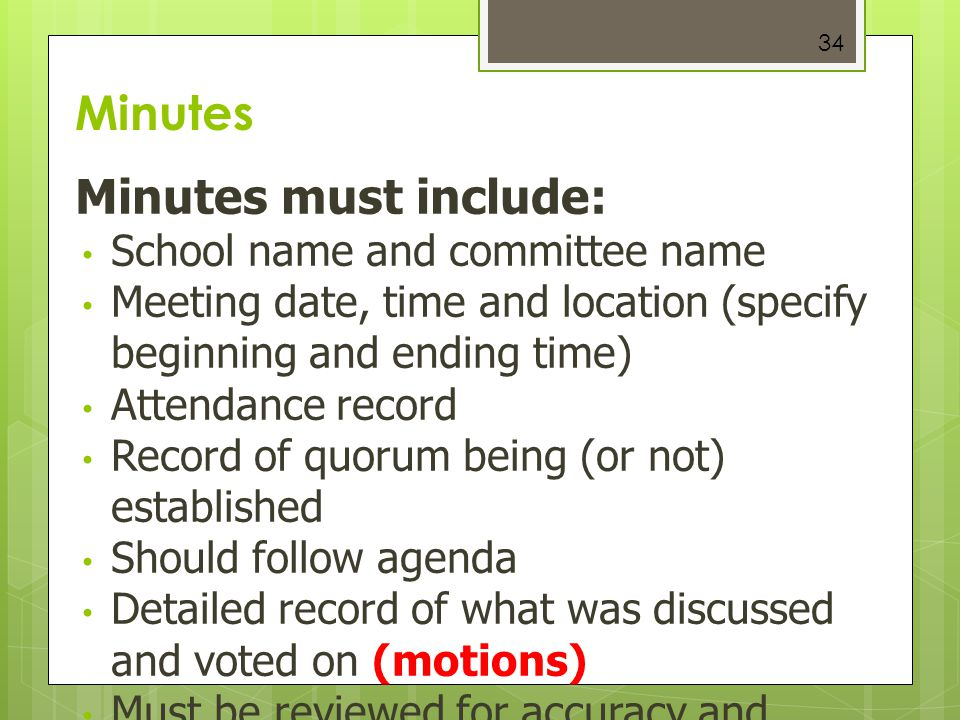 Minutes Minutes must include: School name and committee name