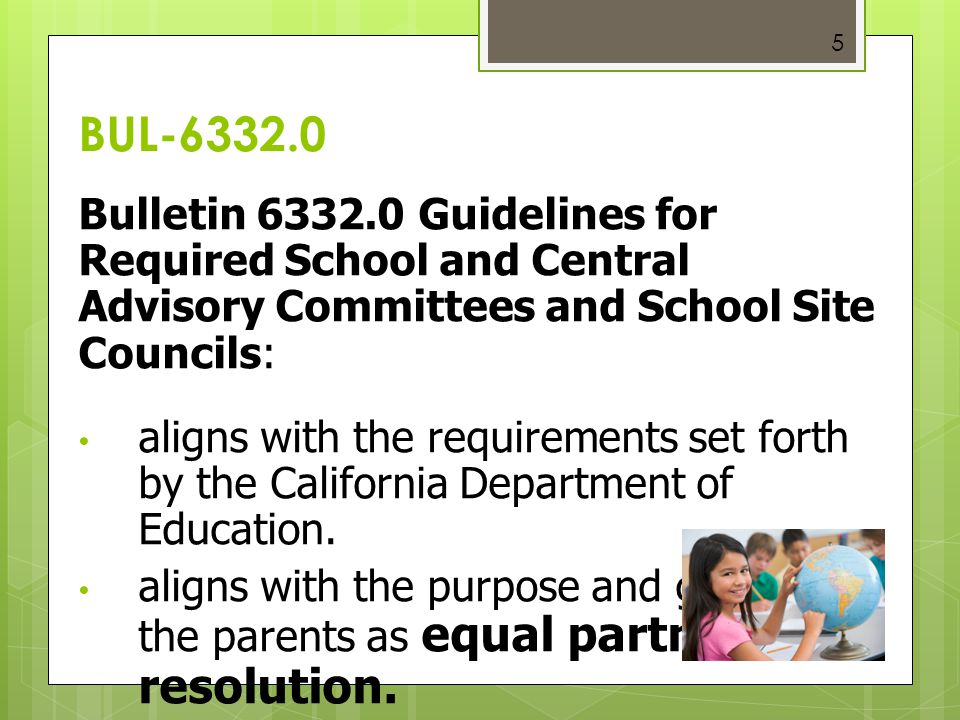 BUL-6332.0 Bulletin 6332.0 Guidelines for Required School and Central Advisory Committees and School Site Councils: